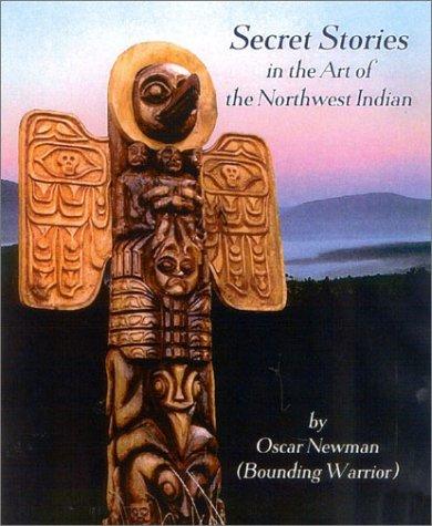 Read Online Secret Stories in the Art of the Northwest Indian ebook