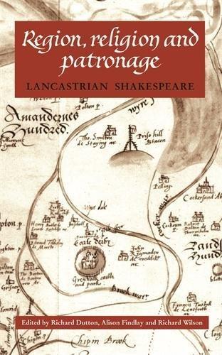 Lancastrian Shakespeare: Region, Religion and Patronage