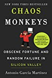 img - for Chaos Monkeys: Obscene Fortune and Random Failure in Silicon Valley book / textbook / text book