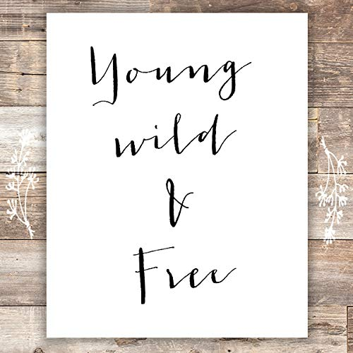 Free Print Art - Young Wild and Free Art Print - Unframed - 8x10