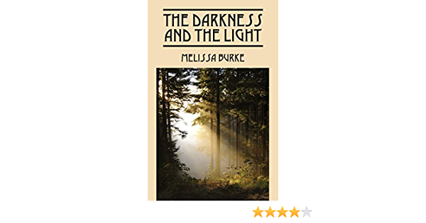Ebook The Darkness And The Light By Melissa Burke
