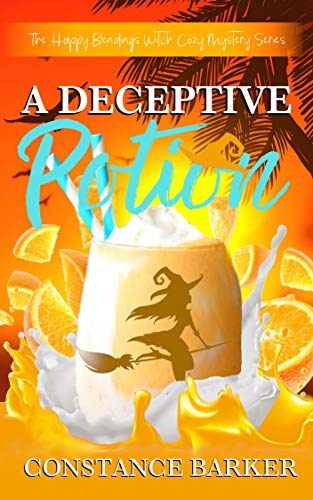 A Deceptive Potion (The Happy Blendings Witch Cozy Mystery Series Book 5) by [Barker, Constance]