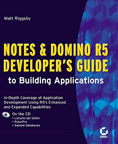 Notes and Domino R5 Developer's Guide to Building Applications