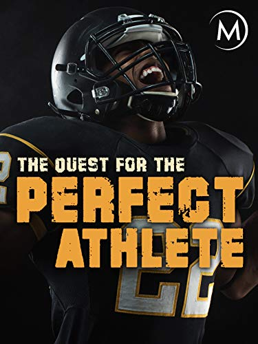 The Quest for the Perfect Athlete