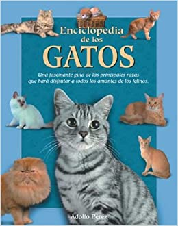 Enciclopedia de los gatos (Naturaleza y ocio series): Adolfo Perez: 9788497644815: Amazon.com: Books