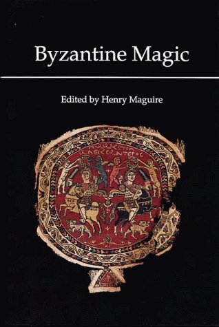 Byzantine Magic (Dumbarton Oaks Research Library & Collection)