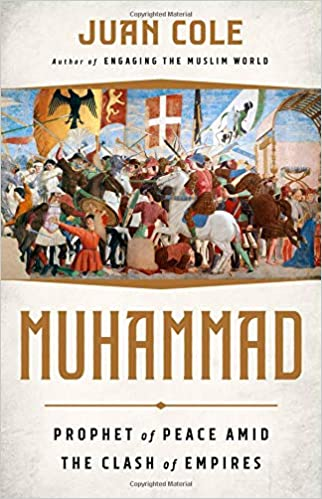 muhammad prophet of peace amid the clash of empires juan cole