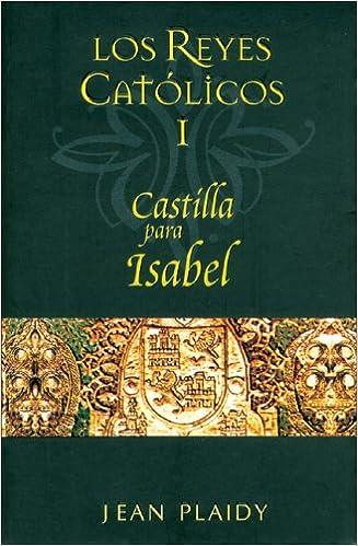 CASTILLA PARA ISABEL: LOS REYES CATOLICOS 1 SAGA HISTORICA: Amazon ...