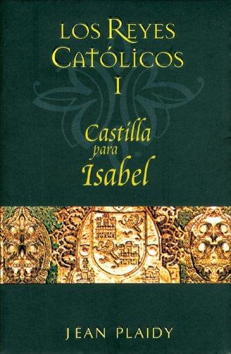 CASTILLA PARA ISABEL: LOS REYES CATOLICOS 1 SAGA HISTORICA: Amazon.es: Plaidy, Jean, UGARTE, ISABEL (SIN 2º APELL.): Libros