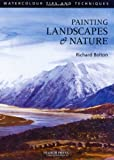 Painting Landscapes and Nature, Richard Bolton, 0855329890