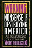 Warning, Nonsense Is Destroying America, Vincent R. Ruggiero, 0840796781