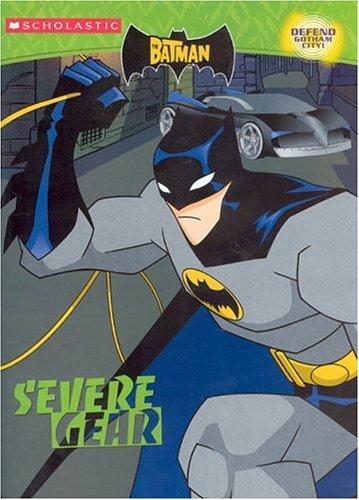 Read Online The Batman: C/a #2: Severe Gear (Batman (Scholastic)) pdf