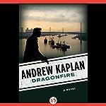 Dragonfire: A Novel | Andrew Kaplan