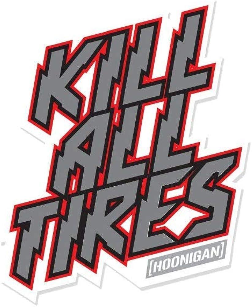 Hoonigan Kill All Tires Premium Vinyl Sticker | Die Cut Vinyl Decal | Not one tire Some Tires, but All Tires. Rep Your KAT Ways on Your Bumper, Laptop, Skate Deck, Bike, Helmet More.