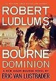 Robert Ludlum's (TM) The Bourne Dominion (Jason Bourne Novels)
