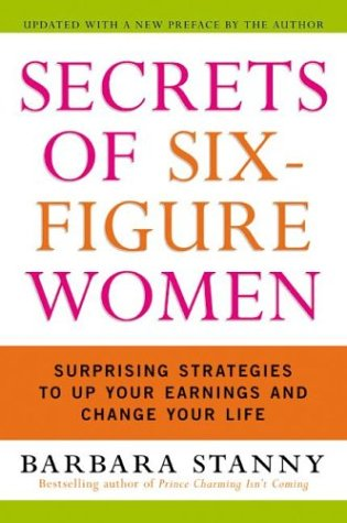 Secrets of Six-Figure Women: Surprising Strategies to Up Your Earnings and Change Your Life pdf epub