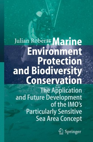 Download Marine Environment Protection and Biodiversity Conservation: The Application and Future Development of the IMO's Particularly Sensitive Sea Area Concept PDF