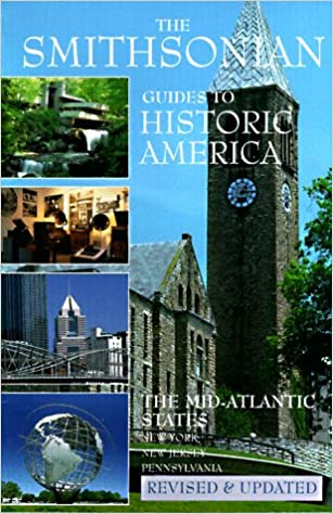 Book The Mid-Atlantic States: The Smithsonian Guide to Historic America (SMITHSONIAN GUIDES TO HISTORIC AMERICA) (Vol 3)