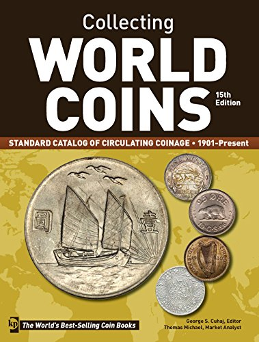 (Collecting World Coins, 1901-Present: Standard Catalog of Circulating Coinage)