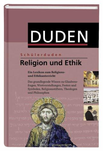 Religion und Ethik: Das Fachlexikon von A - Z