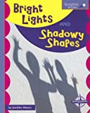 Bright Lights and Shadowy Shapes, Jennifer Waters, 0756510392