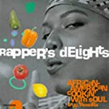Rappers  Delights : African-American Cookin  With Soul