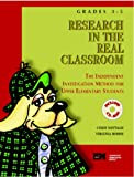 Research in the Real Classroom : The Independent Investigation Method for Upper Elementary Students, Nottage, Cindy and Morse, Virginia, 0929895770