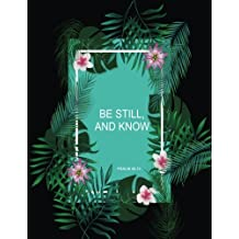 Be Still and Know: Weekly planner 2018. Swear word journal. Notes. Password Log. Phone Book. Calendar 2018 ( Appointment book 2018, Organizer 8,5 * 11) 2018. Notes. Password Log. Phone Book. Calendar 2018 ( Appointment book 2018, Organizer 8,5 * 11)