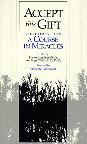 Accept This Gift  Selections From A 'Course In Miracles'