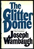 The Glitter Dome, Wambaugh, Joseph, 0688002072