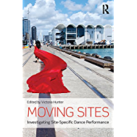 Moving Sites: Investigating Site-Specific Dance Performance book cover