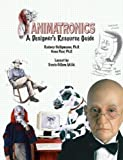 Animatronics : A Designer's Resource Guide, , 0974745502