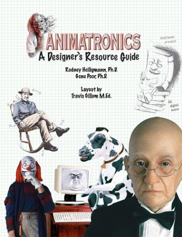 Animatronics (Animatronics: A Designer's Resource Guide)