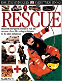 Rescue, Claire Watts and Dorling Kindersley Publishing Staff, 0789473941