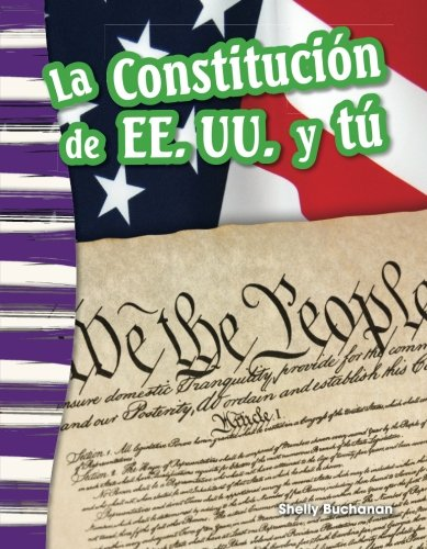 La Constitución de EE. UU. y tú (The U.S. Constitution and You) (Spanish Version) (Social Studies Readers : Content and Literacy) (Spanish Edition)