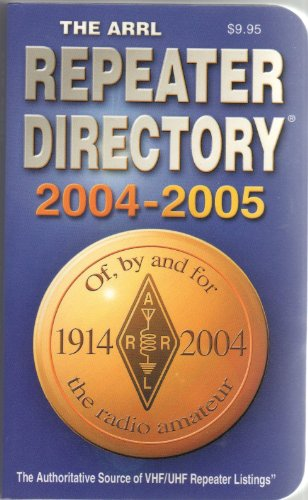 The Arrl Repeater Directory 2004 2005 (Ham Repeater Directory)