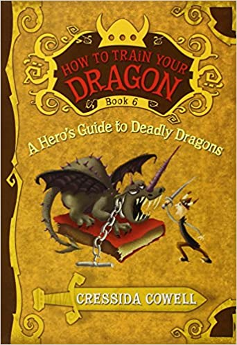 A heros guide to deadly dragons how to train your dragon book 6 a heros guide to deadly dragons how to train your dragon book 6 cressida cowell 9780316085328 amazon books ccuart Image collections