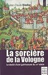 La sorcière de la Vologne : Le destin d'une guérisseuse du XVIe siècle par Diedler