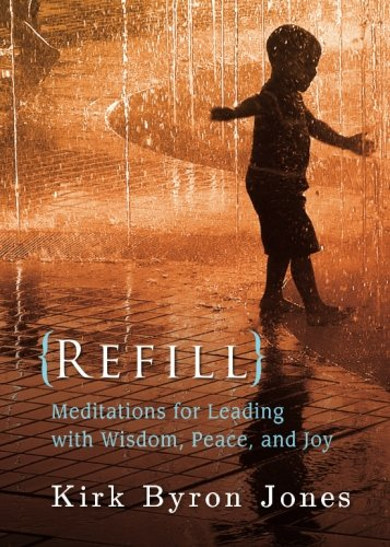 Refill: Meditations for Leading with Wisdom, Peace, and Joy