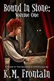 Bound in Stone: Volume One (The Soulstone Chronicles Book 1)