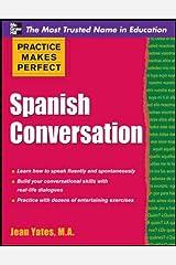 Spanish Conversation (Practice Makes Perfect) Paperback