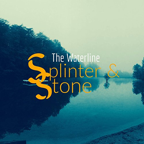 Splinter and Stone - The Waterline 2018