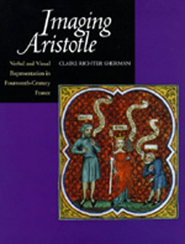 Imaging Aristotle: Verbal and Visual Representation in Fourteenth-Century France