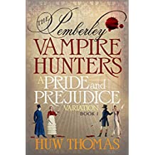 The Pemberley Vampire Hunters: Book I: A Pride and Prejudice Variation