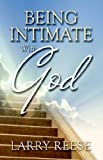 Being Intimate with God, Larry Reese, 1581692323
