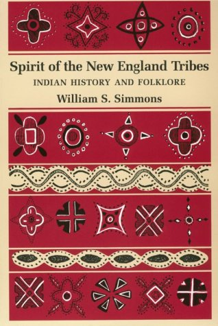Spirit Of The New England Tribes: Indian History And Folklore, 1620–1984