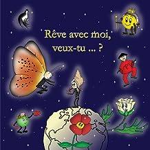 RÊVE avec MOI, ... veux-tu ? (Poèmes illustrés t. 1) (French Edition)