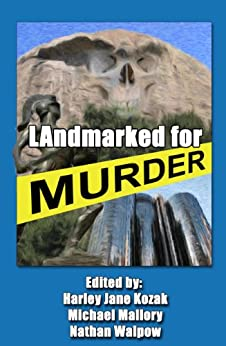 LAndmarked For Murder by [Michael Mallory, Nathan Walpow, Taylor Smith, Susan Kosar Beery, Kate Thornton, A.H. Ream, Arthur Coburn, Jinx Beers , Pamela Samuels-Young]
