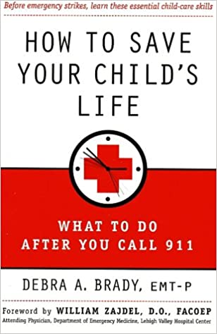 How to Save Your Child's Life: What to Do After You Call 911