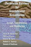 Permeable Barriers for Groundwater Remediation, Gavaskar, Arun R. and Gupta, Neeraj, 1574770365